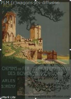 PLM Arles les baux Dorival 1910 ( Ref N° 89